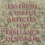 130 Fresh And Useful Articles For Freelance Designers