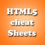 A Collection Of Highly Useful HTML5 Cheat Sheets