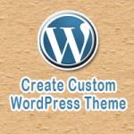 10 Best Tutorials to Create Custom WordPress Theme