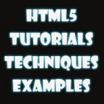200+ HTML5 Tutorials, Techniques And Examples
