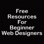 5 Free Resources for Beginner Web Designers